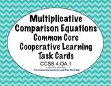 Common Core Math Task Cards - Multiplicative Comparison Equations CCSS 4.OA.1