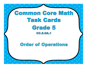 Common Core Math Task Cards - Order of Operations