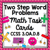 Common Core Math Task Cards - Two Step Word Problems CCSS 3.OA.D.8