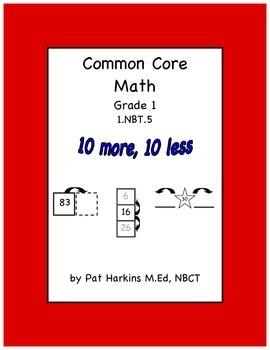 Common Core Math  Ten More, Ten Less 1.NBT.C.5 Grade 1