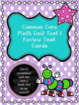Common Core Math Unit 1 Review Task Cards