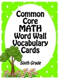 Common Core Math Vocabulary Word Wall Cards Sixth Grade
