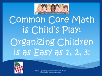 Common Core Math is Child's Play:Organizing Children is as Easy as 1,2,3 FREEBIE