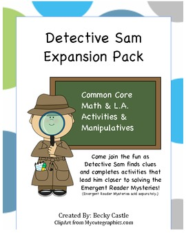 Common Core Math/Reading Activities & Manipulatives-Detective Sam Expansion Pack