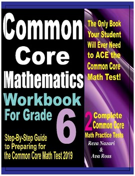 Common Core Mathematics Workbook For Grade 6: Step-By-Step Guide