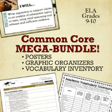 Common Core Mega-Bundle:  Posters, Graphic Organizers & Vocabulary (ELA 9-10)