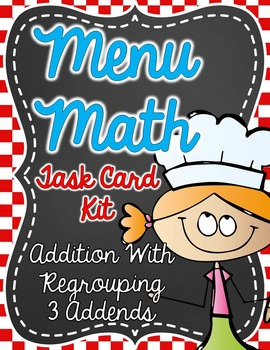 Common Core Menu Math Task Card Kit- Addition-Regrouping 3