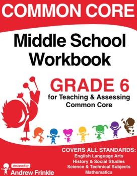 Common Core - Middle School Workbook - Grade 6 - ELA, Math, Social, Science