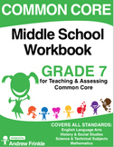 Common Core - Middle School Workbook - Grade 7 - ELA, Math, Social, Science
