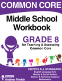 Common Core - Middle School Workbook - Grade 8 - ELA, Math, Social, Science