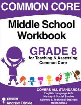 Common Core - Middle School Workbook - Grade 8 - ELA, Math, Social, Science