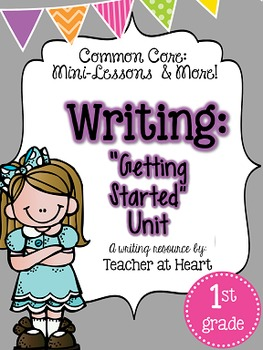 Common Core Mini Lessons and More: Writing {Getting Started Unit}