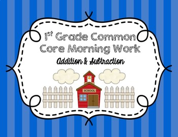 Common Core Morning Work (1st Grade) Back To School (Addition & Subtraction)