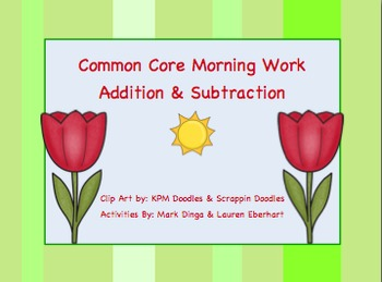 Common Core Morning Work (1st Grade) Garden Math (Addition & Subtraction) {20 P}