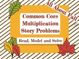 Common Core Multiplication Story Problems for Fall