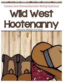 Wild West Hootenanny A Common Core Narrative Writing Experience