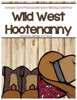 Wild West Hootenanny A Common Core Narrative Writing Experience