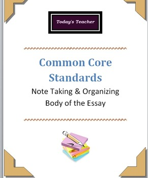 Common Core: Note Taking & Organizing Body of Essay