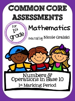 Common Core Numbers & Operations in Base 10 Assessments - 1st Marking Period