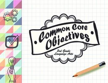Common Core Objectives 3rd Grade Language Arts