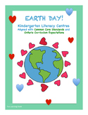Common Core & Ontario Curriculum Aligned EARTH DAY Kindergarten Literacy Centres