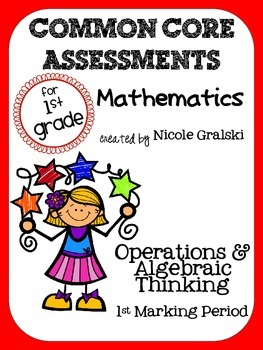 Common Core Operations & Algebraic Thinking Assessments - 1st Marking Period
