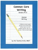 Common Core Opinion Writing Grade 1 & 2 W.1.1, W.2.1