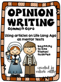 Common Core Opinion Writing Life Long Ago -Beginning to cite textual evidence