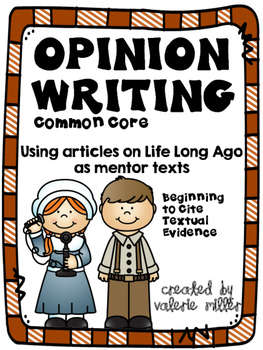 Common Core Opinion Writing Life Long Ago -Beginning to ci