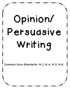 Common Core Opinion/Persuasive Writing Pack