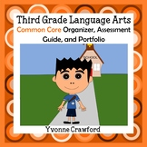Common Core Organizer, Assessment Guide & Portfolio 3rd Grade Literacy & Writing