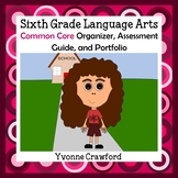 Common Core Organizer, Assessment Guide & Portfolio 6th Grade Literacy & Writing