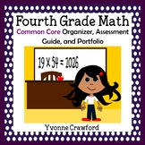 Common Core Organizer, Assessment Guide and Portfolio - Fourth Grade Math