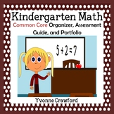 Common Core Organizer, Assessment Guide and Portfolio - Kindergarten Math