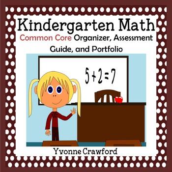 Common Core Organizer, Assessment Guide and Portfolio - Kindergarten Math
