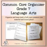 Common Core Organizer and Planner - Seventh Grade ELA
