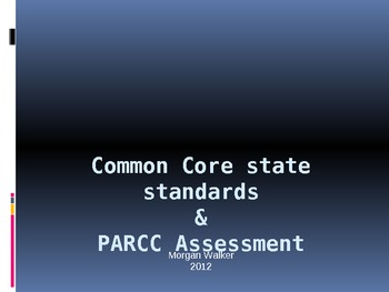Common Core & PARCC Assessment Overview for staff