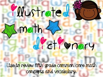 Illustrated Math Dictionary {Common Core Vocabulary}