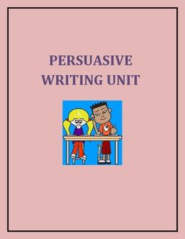 Common Core Persuasive Writing Unit- 3rd Grade