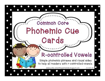 Common Core Phonic Cue Cards for R-controlled Vowels