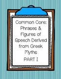 Common Core: Phrases & Figures of Speech Derived from Greek Myths PART I