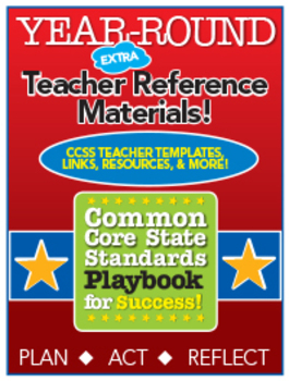 Common Core Playbook for Success: YEAR ROUND Extra Teacher Reference Materials
