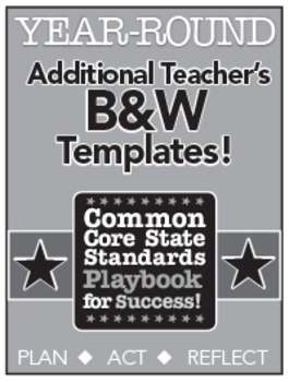 Common Core Playbook for Success:  YEAR ROUND Teacher B&W Templates