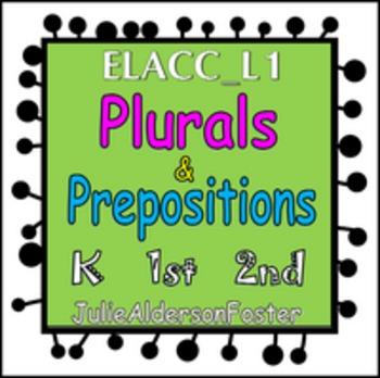 Common Core Plurals and Prepositions K-2 Aligned