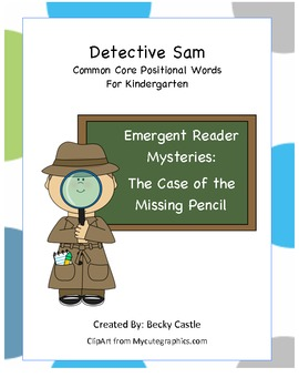 Common Core Positional Words Detective Sam-The Case of the Missing Pencil