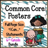 Common Core Posters - I Can Statements Math & ELA (6th Grade) - Full Page Size