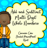 4th Grade Add Subtract Multi-Digit Numbers, Guided PowerPoint Unit, Common Core