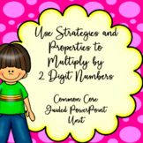 4th Grade Multiply by 2-Digit Numbers, Guided PowerPoint Unit, Common Core