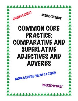 Common Core L.3.1g: Comparative/Superlative Adjectives and