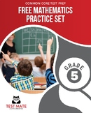 Common Core Practice, Mathematics FREE Practice Set, Grade 5